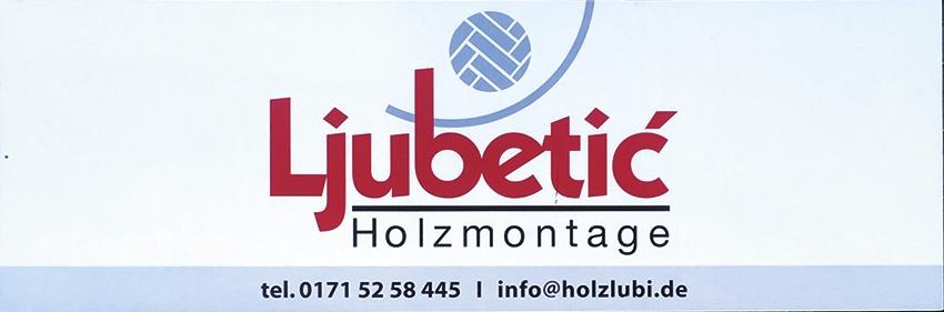 Ljubetic Holzmontage